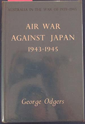 Air War Against Japan 1943-1945 (Volume II): Australia in the War of 1939-1945 (Series 3 - Air)