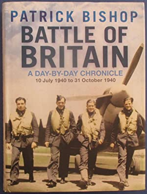 Battle of Britain: A Day-By-Day Chronicle (10 July 1940 to 31 October 1940)