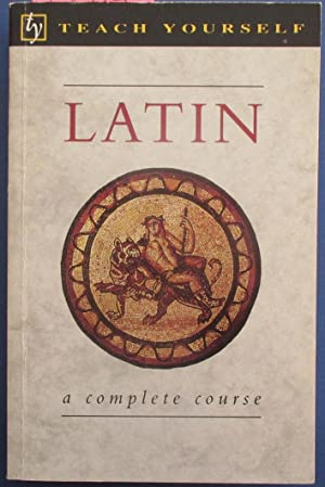 Latin: A Complete Course for Beginners (Teach Yourself)