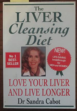 Liver Cleansing Diet, The: Love Your Liver and Live Longer