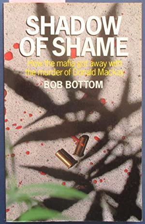 Shadow of Shame: How the Mafia Got Away with the Murder of Donald Mackay