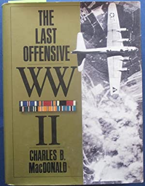 Last Offensive, The: The European Theatre of Operations (United States Army in World War II)