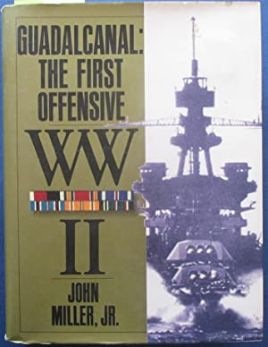 Guadalcanal: The First Offensive - The War in the Pacific (United States Army in World War II)