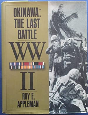 Okinawa: The Last Battle - The War in the Pacific (United States Army in World War II)