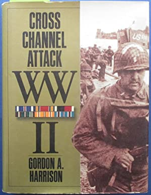 Cross-Channel Attack: The European Theatre of Operations (United States Army in World War II)