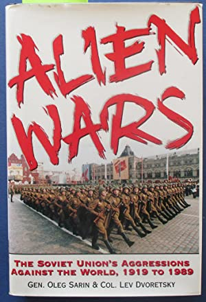 Alien Wars: The Soviet Union's Aggressions Against the World, 1919 to 1989