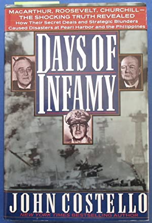 Days of Infamy: MacArthur, Roosevelt, Churchill - The Shocking Truth Revealed