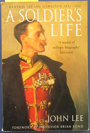 Soldier's Life, A: General Sir Ian Hamilton 1853-1947