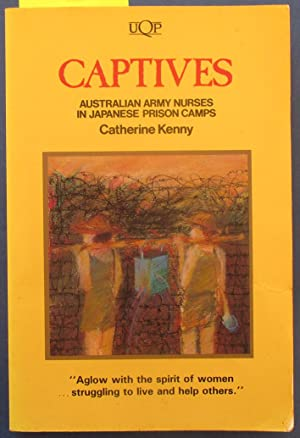 Captives: Australian Army Nurses in Japanese Prison Camps