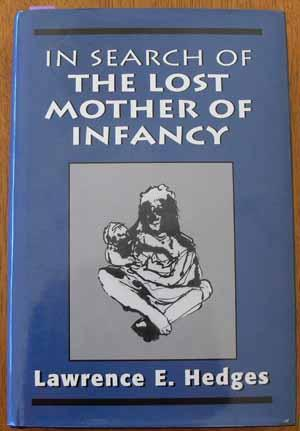 In Search of the Lost Mother of Infancy