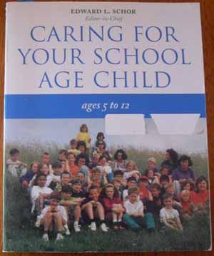 Caring for Your School Age Child (Ages 5 to 12)