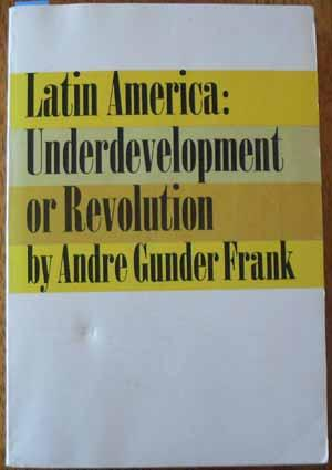 Latin America: Underdevelopment or Revolution