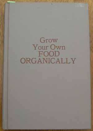 Grow Your Own Food Organically