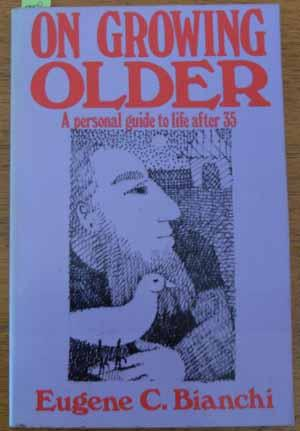 On Growing Older: A Personal Guide to Life After 35