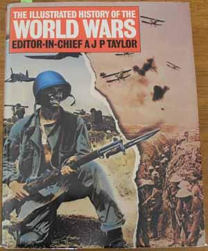 Illustrated History of the World Wars, The