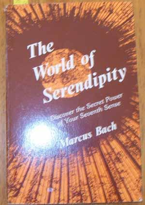 World of Serendipity, The: Discover the Secret Power of Your Seventh Sense