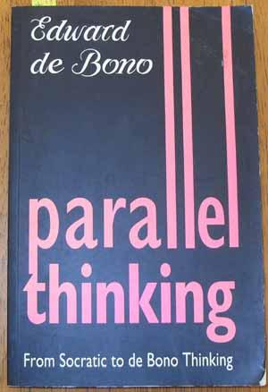 Parallel Thinking: From Socrates to De Bono