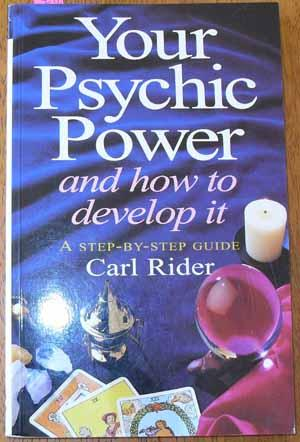 Your Psychic Power and How to Develop it: A Step-By-Step Guide