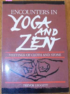 Encounters in Yoga and Zen: Meetings of Cloth and Stone