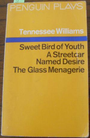 Sweet Bird of Youth; A Streetcar Named Desire; and The Glass Menagerie