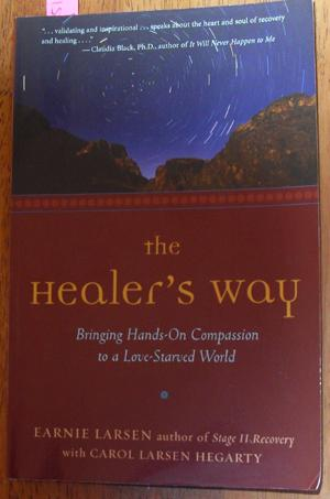 Healer's Way, The: Bringing Hands-On Compassion to a Love-Starved World