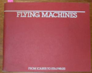 Flying Machines: From Icarus to Starwars