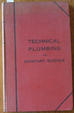 Manual of Technical Plumbing and Sanitary Science,: Bennett, S. Barlow