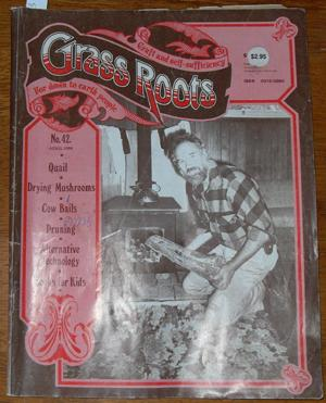 Grass Roots: Craft and Self-Sufficiency for Down to Earth People - No. 42 - April 1984
