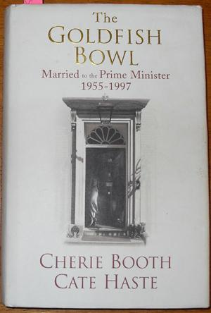 Goldfish Bowl, The: Married to the Prime Minister 1955-1997