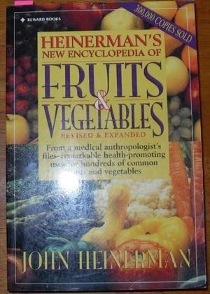 Heinerman's Encyclopedia of Fruits & Vegetables: Revised & Expanded