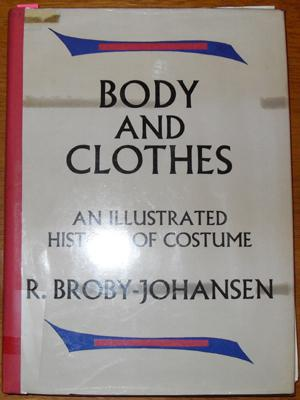 Body and Clothes: An Illustrated History of Costume