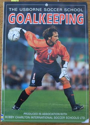 Usborne Soccer School, The: Goalkeeping