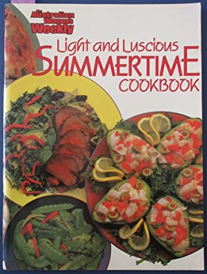 Light and Luscious Summertime Cookbook (The Australian Women's Weekly)