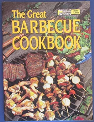 Great Barbecue Cookbook, The (The Australian Women's Weekly Home Library)