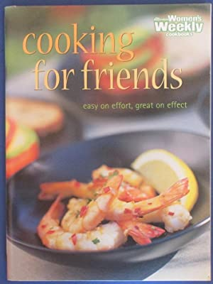 Cooking For Friends (The Australian Women's Weekly Cookbooks)