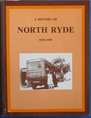History of North Ryde, A (1850-1950)