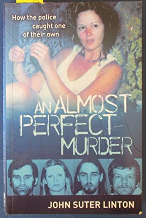 An Almost Perfect Murder: How the Police Caught One of Their Own