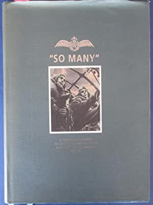 So Many: A Folio Dedicated to All Who Served With RAF Bomber Command 1939-45