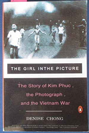 Girl in the Picture, The: The Story of Kim Phuc, the Photograph, and the Vietnam War