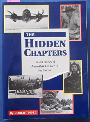 Hidden Chapters, The: Untold Stories of Australian at War in the Pacific