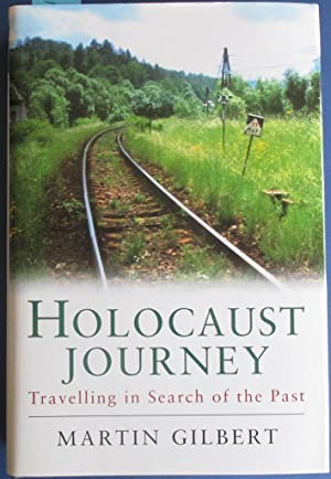 Holocaust Journey: Travelling in Search of the Past