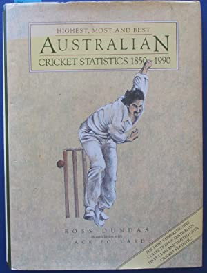 Highest, Most and Best Australian Cricket Statistics 1850-1990