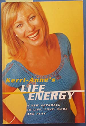 Kerri-Anne's Life Energy: A New Approach to Life, Love, Work and Play
