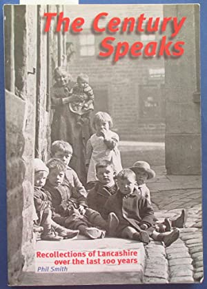 Century Speaks, The: Recollections of Lancashire over the Last 100 Years