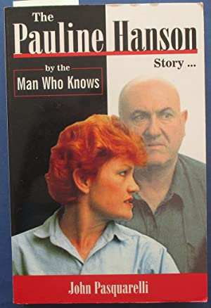 Pauline Hanson Story, The (by the Man Who Knows)