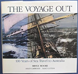 Voyage Out, The: 100 Years of Sea Travel to Australia