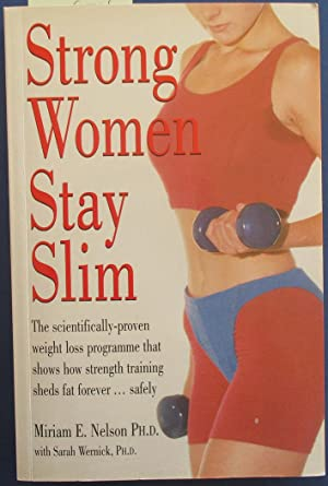 Strong Women Stay Slim: The Scientifically-proven Weight Loss Programme That Shows How Strength T...