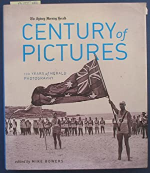 Sydney Morning Herald Century of Pictures, The: 100 Years of Herald Photography