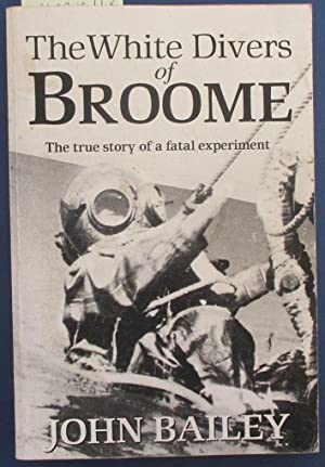 White Divers of Broome, The: The True Story of a Fatal Experiment