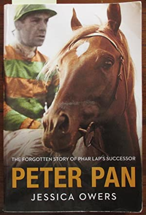 Peter Pan: The Forgotten Story of Phar Lap's Successor